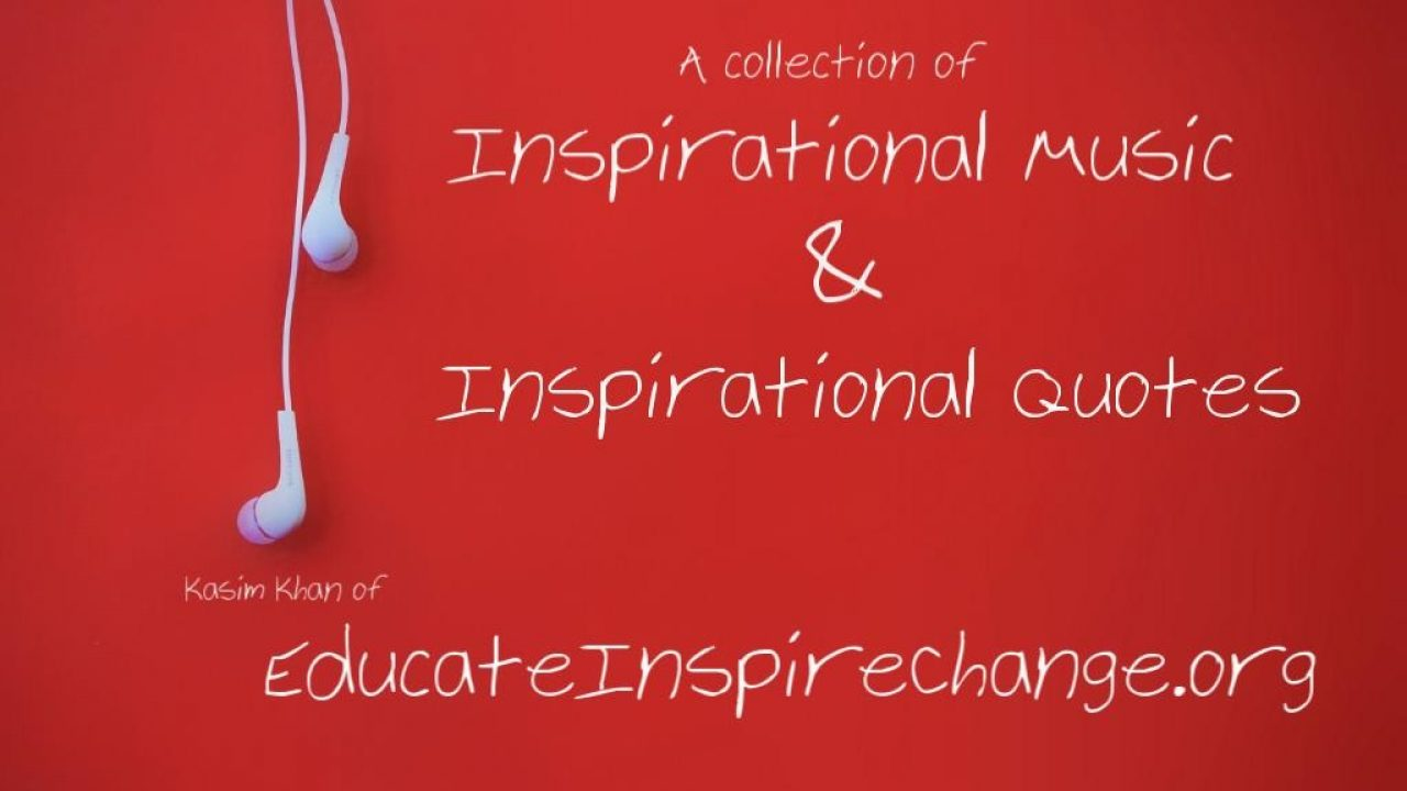 Be Inspired By This Collection Of Inspirational Music And ...