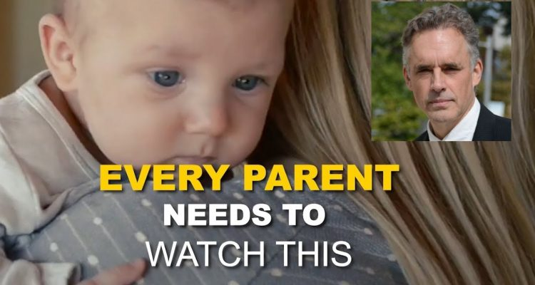 We Need To Hear From All Parents And >> Professor Jordan Peterson Has A Powerful Message That All Parents